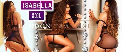 Isabella XXL Paddington Westminster London - LondonTransGirls.com